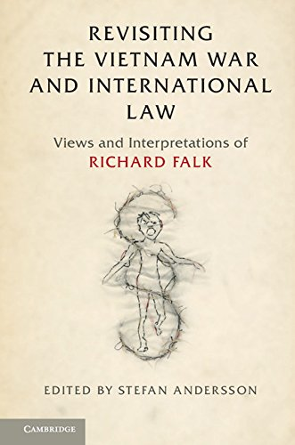 Revisiting the Vietnam War and International Law: Views and Interpretations of Richard Falk by Cambridge University Press