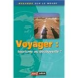 Voyager:tourisme Ou Decouverte