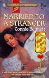 Married to a Stranger, Connie Bennett, 0373706952