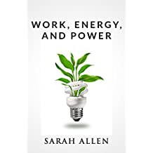 Work, Energy, and Power: An Introduction to Basic Energy Physics (Stick Figure Physics Tutorials)