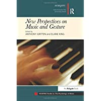 New Perspectives on Music and Gesture (SEMPRE Studies