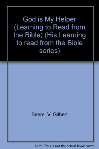 God is My Helper (Learning to Read from the Bible) (His Learning to read from the Bible series)