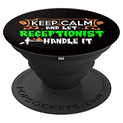 Keep Calm Let Receptionist Handle It Halloween Gift - PopSockets Grip and Stand for Phones and Tablets -