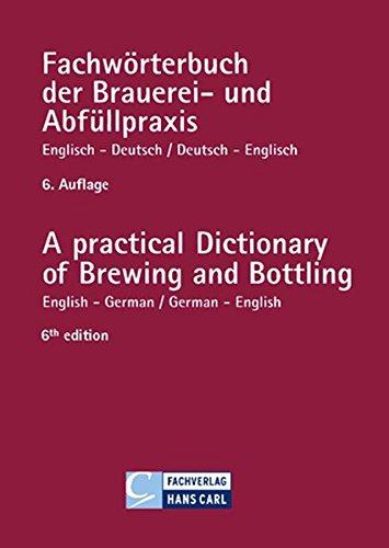 Fachwörterbuch der Brauereipraxis und Abfüllpraxis, Englisch-Deutsch, Deutsch-Englisch