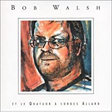 Bob Walsh Et Le Quatuor a Cordes Allard