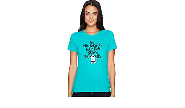 a295dc8de3f175 Amazon.com: Life is Good Women's Be the Person Your Dog Thinks You Are  Crusher Tee Bright Teal T-Shirt: Sports & Outdoors