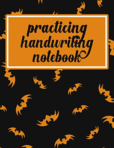 Practicing Handwriting Notebook: Handwriting Practice Paper for kids & adults - Dotted Lined Sheets - Halloween Bats Cover