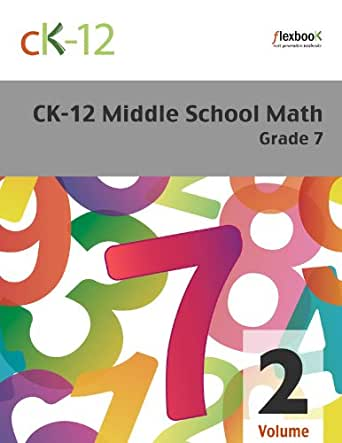 CK-12 Middle School Math Grade 7, Volume 2 Of 2, CK-12 Foundation ...