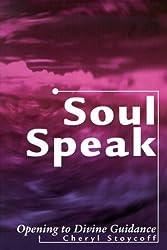 Soul Speak: Opening to Divine Guidance
