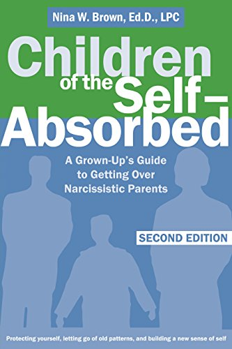 The Narcissistic Parent Of Special >> Children Of The Self Absorbed A Grown Up S Guide To Getting Over