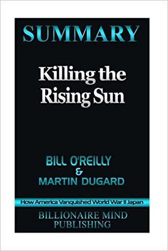 5a1f1c3739c2f well-wreapped Summary  Killing the Rising Sun  How America Vanquished World  War II Japan by Bill O  Reilly and Martin Dugard