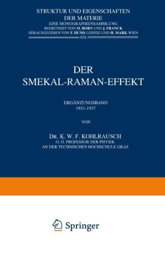 Der Smekal-Raman-Effekt: Ergänzungsband 1931–1937 (Struktur und Eigenschaften der Materie in Einzeldarstellungen) (German Edition)