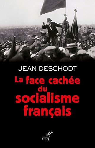 La Face Cachee Du Socialisme Francais French Edition