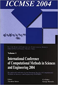 International Conference of Computational Methods in Sciences and Engineering (ICCMSE 2004) (Lecture Series on Computer and Computational Sciences)