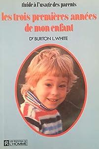 Mass Market Paperback Les trois premières années de mon enfant [French] Book