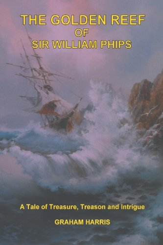 The Golden Reef of Sir William Phips