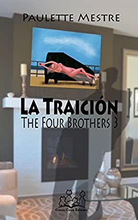 La Traición (The Four Brothers nº 3) (Spanish Edition)