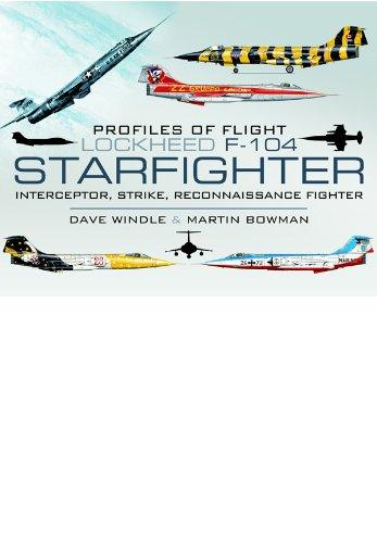 Lockheed F-104 Starfighter: Interceptor/ Strike/ Reconnaissance Fighter (Profiles of (World Fighters Miniature Model)