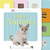 Baby Animals - Feel and Find Fun, Dorling Kindersley Publishing Staff, 1465409238