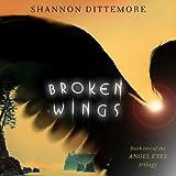 Broken Wings: An Angel Eyes Novel, Book 2