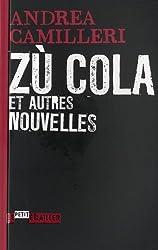 Zù Cola et autres nouvelles