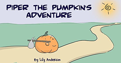 Kids book: PIPER THE PUMPKIN'S ADVENTURE Bedtime stories children books pictures books books for kids age 3 - 7 -