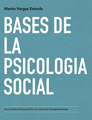 - Bases de la Psicología Social: Una Visión Personal de las Teorías Fundamentales (Spanish Edition)