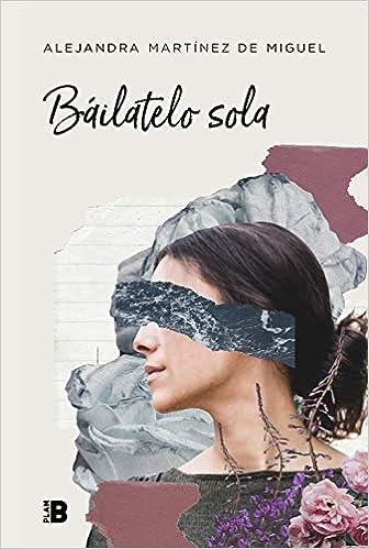 Báilatelo Sola por Alejandra Martínez De Miguel epub
