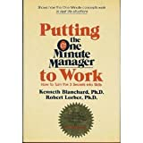 Putting the One Minute Manager to Work, Kenneth V. F. Blanchard and Robert Lorber, 068802632X