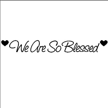 Blessed Family Quotes New Amazon We Are So Blessed Family Wall Quote Words Sayings