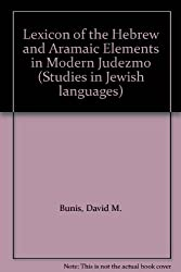 Lexicon of the Hebrew and Aramaic Elements in Modern Judezmo (Studies in Jewish languages)