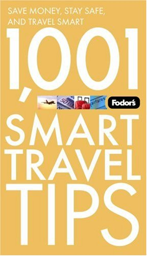 Fodor's 1,001 Smart Travel Tips, 2nd Edition: Advice from the Writers, Editors & Traveling Readers at Fodor's (Special-Interest Titles)