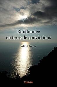 Randonnée en Terre de Convictions par Alain Neige