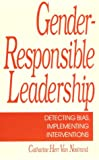 Gender-Responsible Leadership : Detecting Bias, Implementing Interventions, Van Nostrand, Catharine H., 0803940491