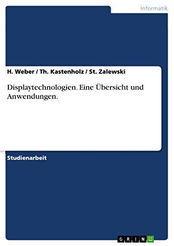 Displaytechnologien. Eine Übersicht und Anwendungen. (German Edition)
