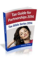 TAX GUIDE FOR PARTNERSHIPS 2014 (Tax Bible Series 2014)