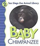 Baby Chimpanzee, Patricia A. Pingry and Chris Sharp, 0824965302