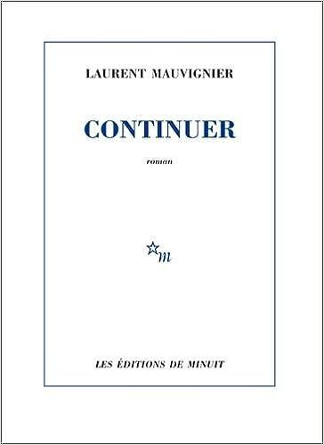Laurent Mauvignier - Continuer (Rentrée Littéraire 2016)