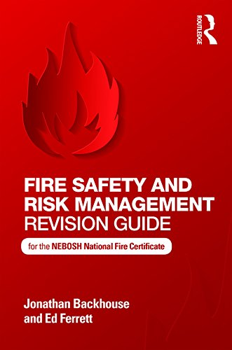 Fire Safety and Risk Management Revision Guide: for the NEBOSH National Fire Certificate (National Certificate In Construction Health And Safety)