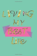 Living my best life: 6 x9 journal 100 pages Paperback
