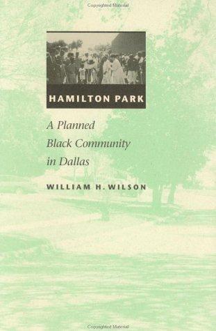 Hamilton Park: A Planned Black Community in Dallas (Creating the North American - North Dallas Texas Park