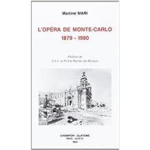 L'Opéra de Monte-Carlo, 1879-1990