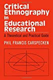 Critical Ethnography in Educational Research (Critical Social Thought)