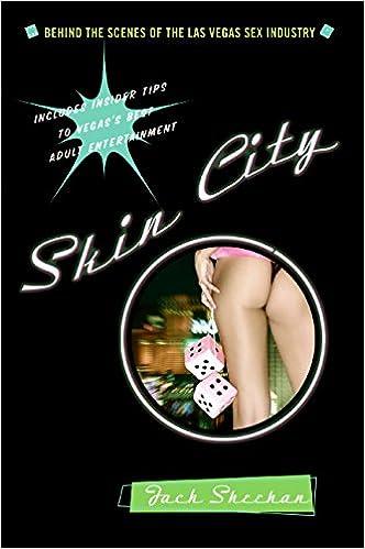 Behind city industry las scene sex skin vegas