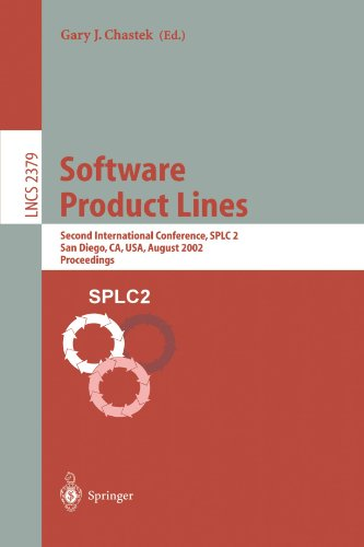 Software Product Lines: Second International Conference, SPLC 2, San Diego, CA, USA, August 19-22, 2002. Proceedings (Lecture Notes in Computer Science) by Springer