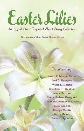 Easter Lilies: An Appalachia-Inspired Short Story Collection