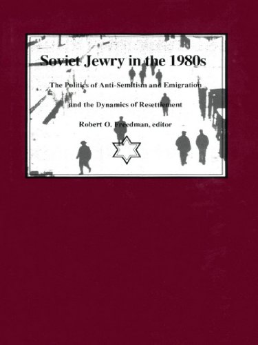 Soviet Jewry in the 1980s: The Politics of Anti-Semitism and Emigration and the Dynamics of Resettlement (International Yearbook of Musical Iconography Principles of)