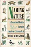 img - for Naming Nature: A Seasonal Guide for the Amateur Naturalist book / textbook / text book