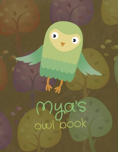 Mya's Owl Book: Personalized Mya name owl themed notebook, sketchbook or blank book journal. Scandinavian style personalized cute owl presents.