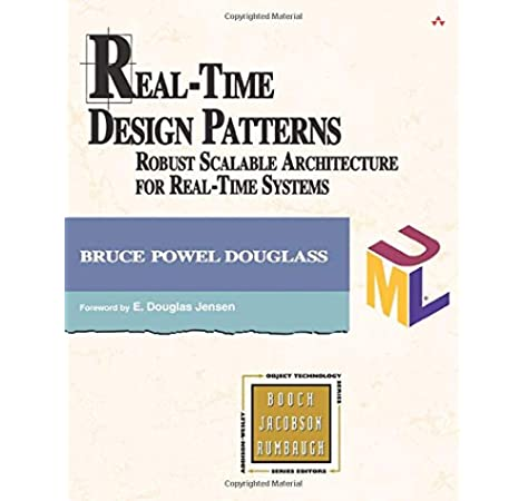 Real Time Design Patterns Robust Scalable Architecture For Real Time Systems Douglass Bruce 0785342699562 Amazon Com Books